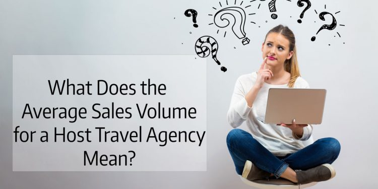 The Host Agency Basics - Does a Host Agencies Average Sales Volume Matter?