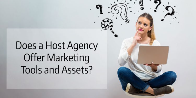 The Host Agency Basics - Does a Host Agency Offer Marketing Tools and Assets?